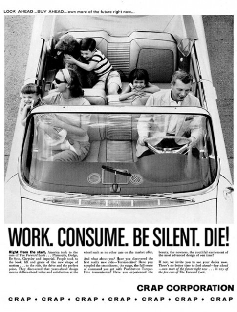 Work. Consume. Be Silent. Die e1319073249641 Work. Consume. Be Silent. Die!
